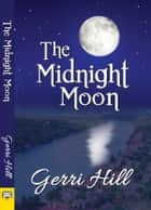 The Midnight Moon ebook by Gerri Hill