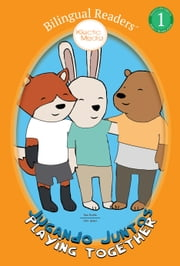 Jugando Juntos / Playing Together - Easy Reader Level 1 - Children's Picture Book - English Spanish, Español Inglés ebook by Rosa Bustillo