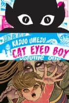 Cat Eyed Boy , Vol. 1 ebook by Kazuo Umezu, Kazuo Umezu