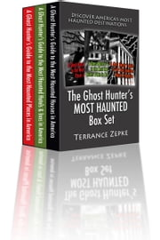 The Ghost Hunter's MOST HAUNTED Box Set (3 in 1): Discover America's Most Haunted Destinations ebook by Terrance Zepke