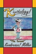 "K'anthology ebook by ""The Great"" Kendreace! Miller"