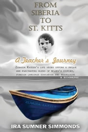 FROM SIBERIA TO ST. KITTS: A Teacher\