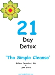 21 Day Detox - The Simple Cleanse ebook by Richard DeAndrea,John Wood