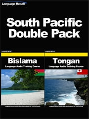 South Pacific Double Pack - Language Audio Learning Country Guide and Vocabulary Training Course Collection for Travel in Vanuatu and Tonga (Including Bislama and Tongan) ebook by Language Recall