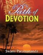 Path of Devotion ebook by Swami Paramananda