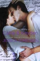 The Evermore of Callie & Kayden - The Coincidence Diaries, #1 ebook by Jessica Sorensen