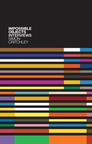 Impossible Objects ebook by Simon Critchley,Todd Kesselman,Carl Cederström