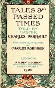Tales of Passed Times ebook by Charles Perrault,Charles Robinson