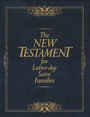 The New Testament for Latter-day Saint Families ebook by