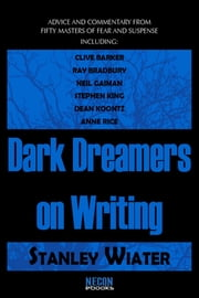 Dark Dreamers On Writing ebook by Stanley Wiater