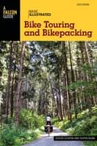 Basic Illustrated Bike Touring and Bikepacking ebook by Justin Lichter,Justin Kline