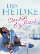 Claudia's Big Break ebook by Lisa Heidke