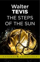 The Steps of the Sun ebook by Walter Tevis