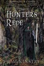 The Hunter's Rede ebook by F.T. McKinstry