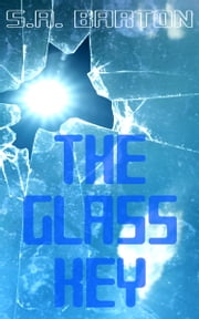 The Glass Key ebook by S. A. Barton