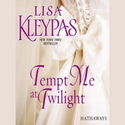 Tempt Me at Twilight - A Novel audiobook by Lisa Kleypas