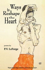 Ways to Reshape the Heart ebook by P. V. LeForge