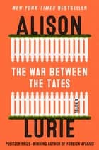 The War Between the Tates - A Novel ebook by Alison Lurie