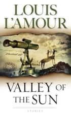 Valley of the Sun ebook by Louis L'Amour