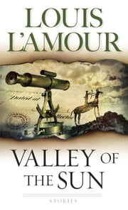 Valley of the Sun - Stories ebook by Louis L'Amour