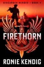 Firethorn ebook by Ronie Kendig