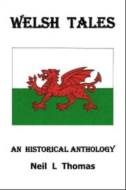 Welsh Tales ebook by Neil L Thomas