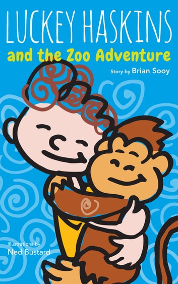 Luckey Haskins and the Zoo Adventure ebook by Brian Sooy