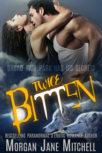 Twice Bitten - Broad Gate Pack, #1 ebook by Morgan Jane Mitchell