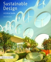 Sustainable Design - A Critical Guide ebook by David Bergman