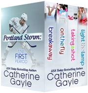 Portland Storm: The First Period ebook by Catherine Gayle