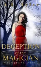 Deception of the Magician - Waldgrave, #2 ebook by A.L. Tyler