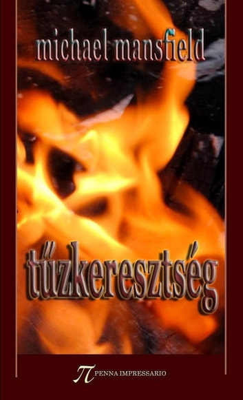 Tűzkeresztség ebook by Michael Mansfield