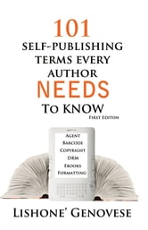 101 Self-Publishing Terms Every Author Needs to Know ebook by Lishone Genovese