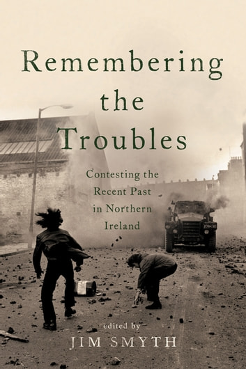 Remembering the troubles ebook by 9780268101763 rakuten kobo remembering the troubles contesting the recent past in northern ireland ebook by fandeluxe Image collections