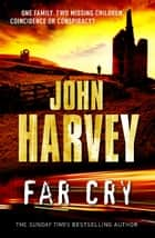 Far Cry - (Grayson & Walker) ebook by John Harvey