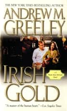Irish Gold ebook by Andrew M. Greeley