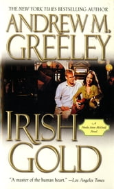 Irish Gold - A Nuala Anne McGrail Novel ebook by Andrew M. Greeley