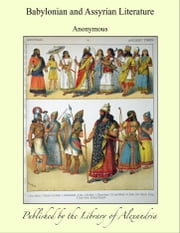 Babylonian and Assyrian Literature ebook by Anonymous