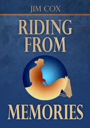 Riding From Memories ebook by Jim Cox