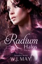 Radium Halos - Part 2 - The Senseless Series, #2 ebook by W.J. May