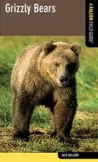 Grizzly Bears ebook by Jack Ballard