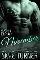 November - Dear Diary Short Stories, #11 ebook by Skye Turner