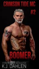 Boomer - Crimson Tide MC, #2 ebook by Kj Dahlen