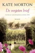 De vergeten brief ebook by Kate Morton, Bob Snoijink