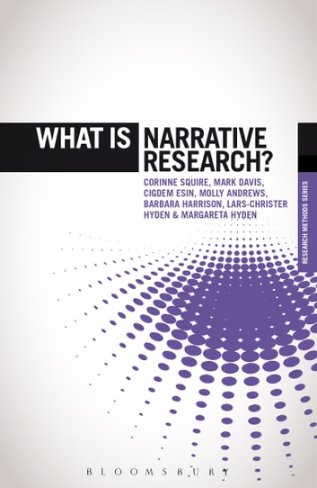 What is Narrative Research? ebook by Professor Corinne Squire,Professor Molly Andrews,Dr. Mark Davis,Prof. Barbara Harrison,Lars-Christer Hyden,Margareta Hyden,Dr. Cigdem Esin Esin