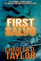 First Salvo ebook by Charles D. Taylor