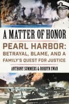 A Matter of Honor ebook by Anthony Summers,Robbyn Swan