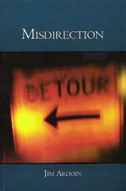 Misdirection ebook by Jim Ardoin