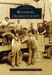Woodbury, Orange County ebook by Sheila A. Conroy,Nancy S. Simpson