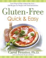 Gluten-Free Quick & Easy - From prep to plate without the fuss - 200+ recipes for people with food sensitivities ebook by Carol Fenster